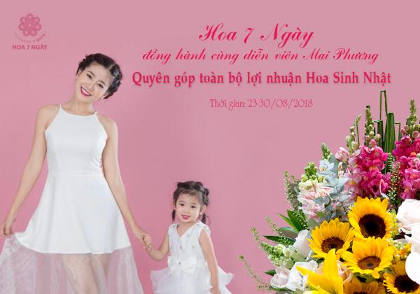Hoa 7 Ngày đồng hành cùng diễn viên Mai Phương